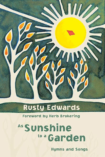 As Sunshine to a Garden: Hymns and Songs