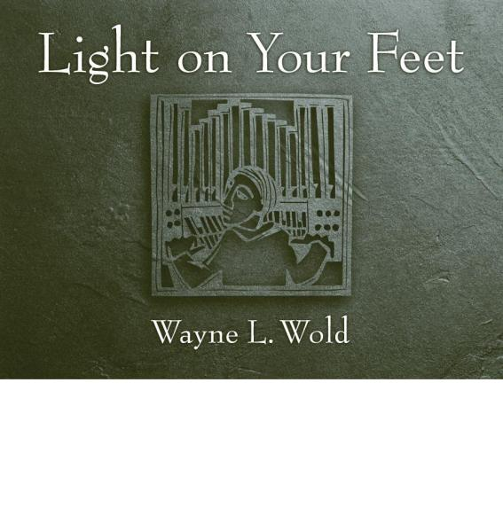 Light on Your Feet: A Collection for Organ with Minimal Pedal
