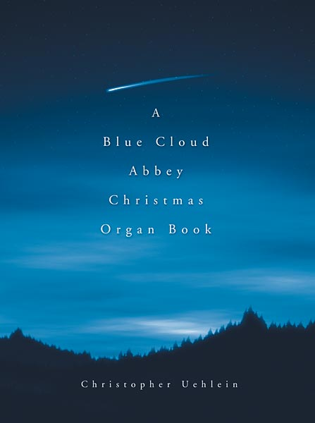 A Blue Cloud Abbey Christmas: Organ Book
