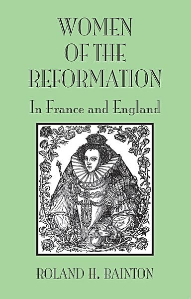 Women of the Reformation: In France and England