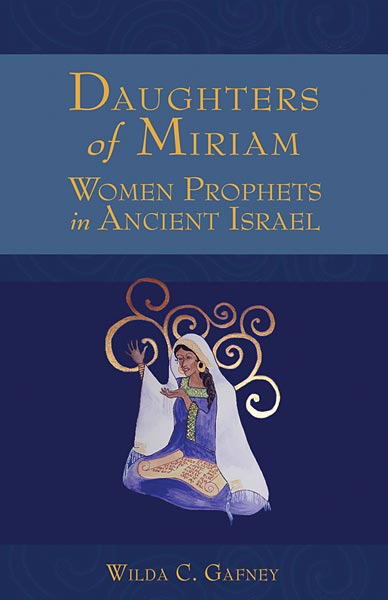 Daughters of Miriam: Women Prophets in Ancient Israel
