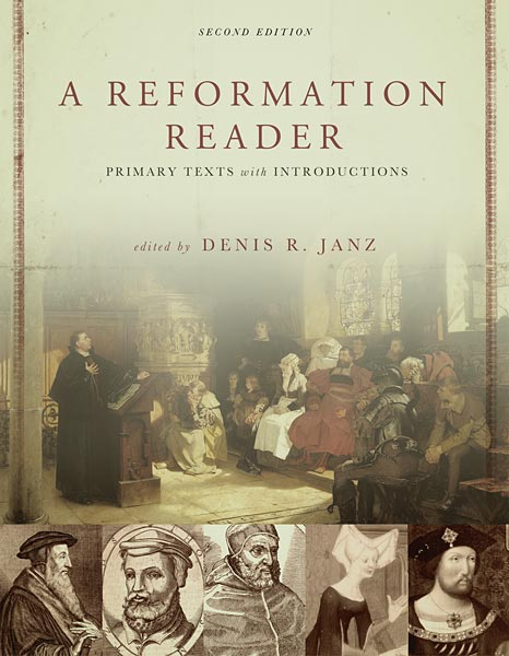 A Reformation Reader: Primary Texts with Introductions, Second Edition