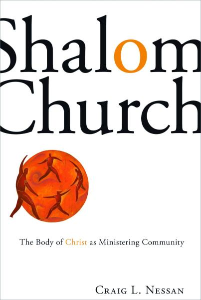 Shalom Church: The Body of Christ as Ministering Community (Paperback/eBook)