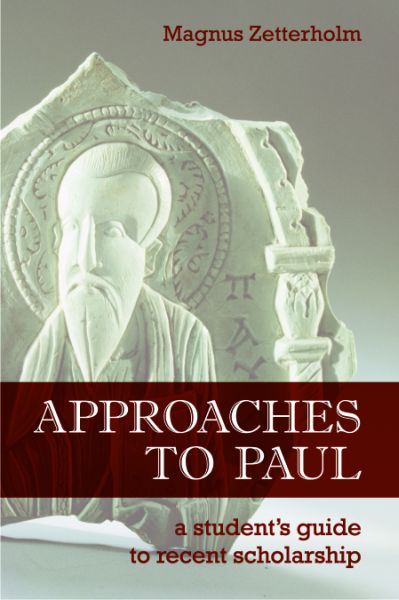 Approaches to Paul: A Student's Guide to Recent Scholarship