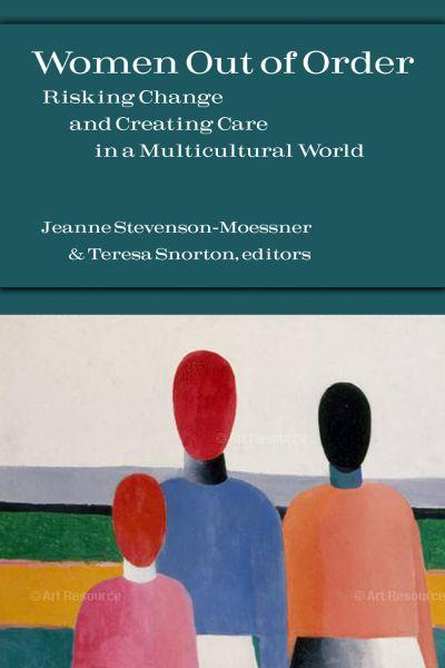 Women Out of Order: Risking Change and Creating Care in a Multicultural World
