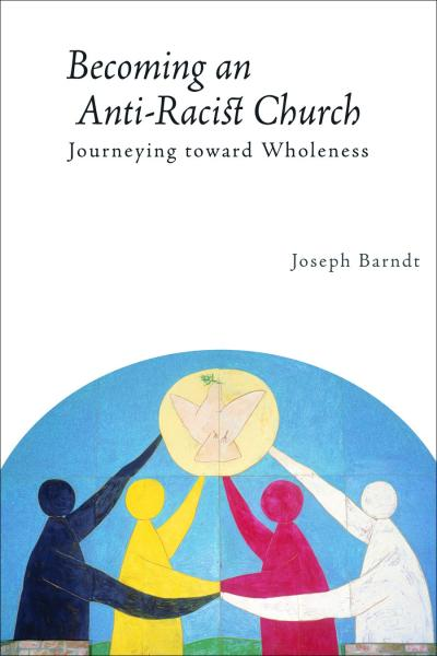 Becoming an Anti-Racist Church: Journeying toward Wholeness (Paperback/eBook)