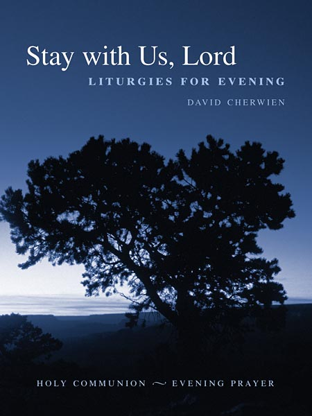 Stay with Us, Lord: Liturgies for Evening: Full Music Edition