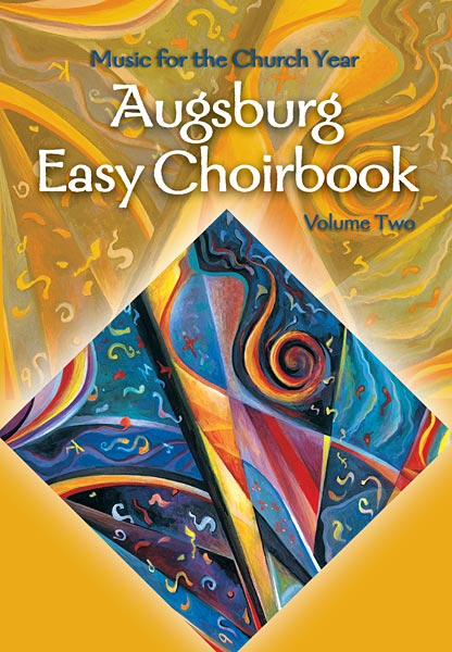Augsburg Easy Choirbook, Volume 2: Music for the Church Year