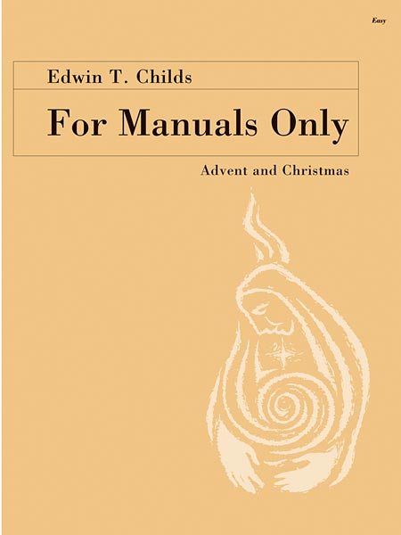 For Manuals Only: Advent and Christmas