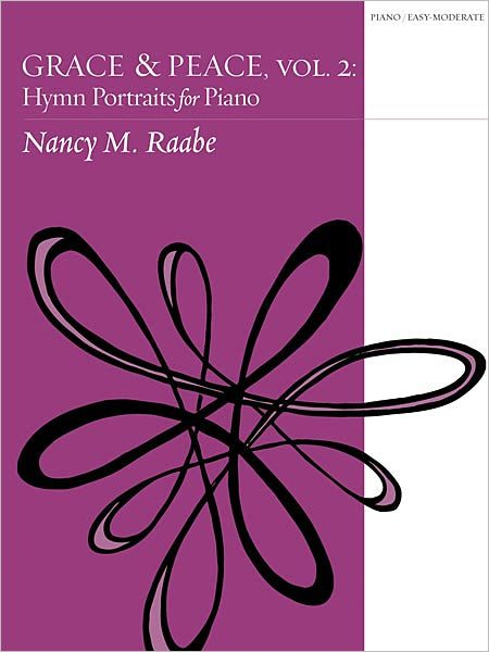 Grace & Peace, Volume 2: Hymn Portraits for Piano