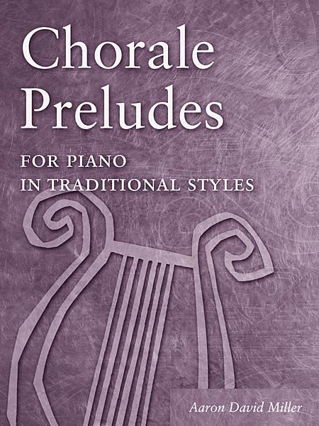 Chorale Preludes for Piano in Traditional Styles