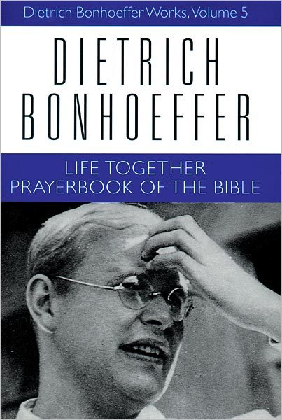 Life Together and Prayerbook of the Bible: Dietrich Bonhoeffer Works, Volume 5 (Hardcover)