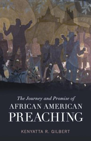 The Journey and Promise of African American Preaching (Paperback/eBook)
