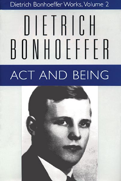 Act and Being: Dietrich Bonhoeffer Works, Volume 2