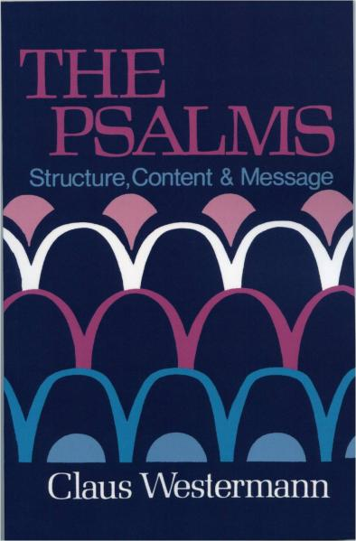 The Psalms: Structure Content & Message
