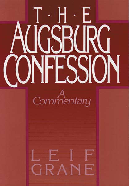 The Augsburg Confession: A Commentary