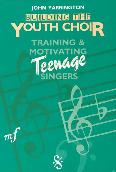 Building the Youth Choir: Training & Motivating Teenage Singers