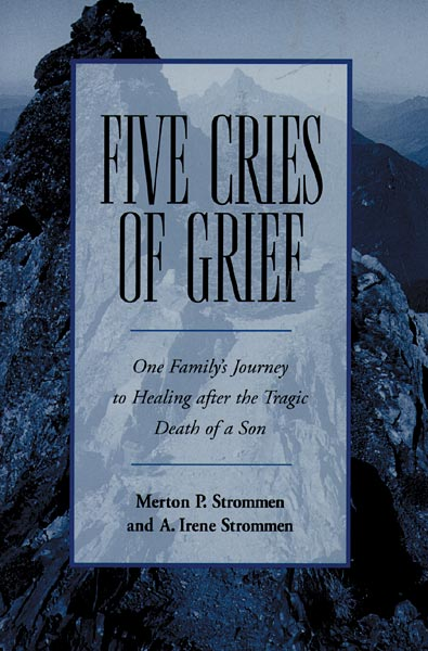 Five Cries of Grief: One Family's Journey to Healing after the Tragic Death of a Son