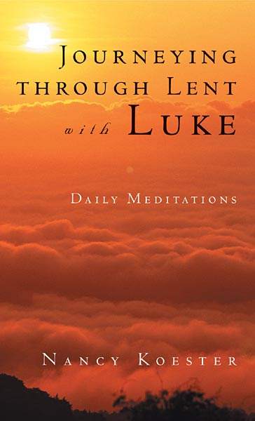 Journeying through Lent with Luke: Daily Meditations