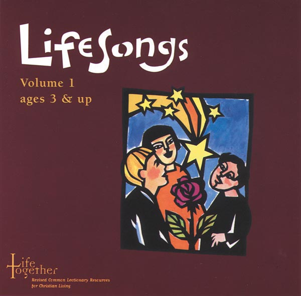 Life Together, LifeSongs Volume 1 CD: For Ages 3 - 6