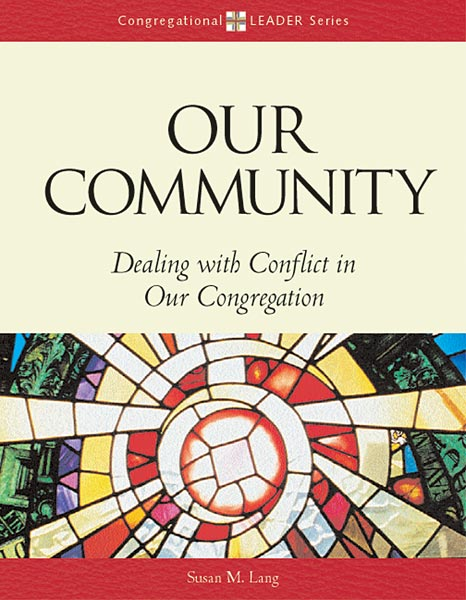 Our Community: Dealing with Conflict in Our Congregation