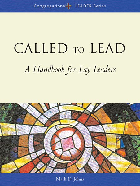 Called to Lead: A Handbook for Lay Leaders