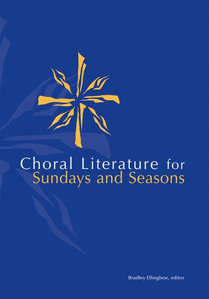 Choral Literature for Sundays and Seasons