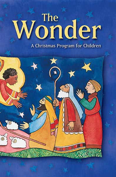 The Wonder: A Christmas Program for Children