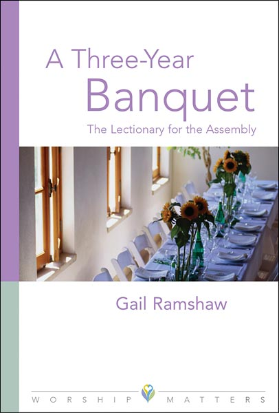 A Three-Year Banquet: The Lectionary for the Assembly (Paperback/eBook)