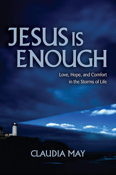 Jesus Is Enough: Love, Hope, and Comfort in the Storms of Life