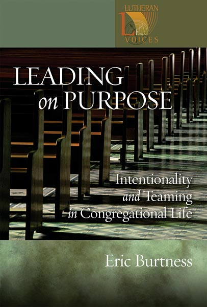 Leading on Purpose: Intentionality and Teaming in Congregational Life
