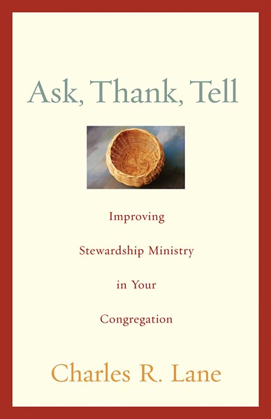 Ask, Thank, Tell: Improving Stewardship Ministry in Your Congregations