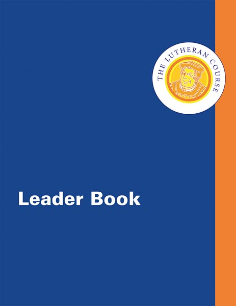 The Lutheran Course Leaderbook