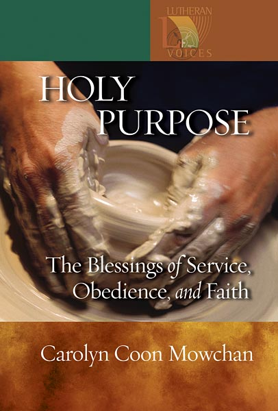 Holy Purpose: The Blessing of Service, Obedience, and Faith