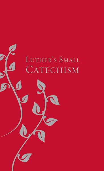 Luther's Small Catechism Gift Edition, Revised: With Evangelical Lutheran Worship Texts