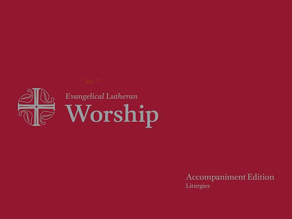 Evangelical Lutheran Worship, Accompaniment Edition: Liturgies