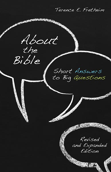 About the Bible: Short Answers to Big Questions, Revised and Expanded Edition