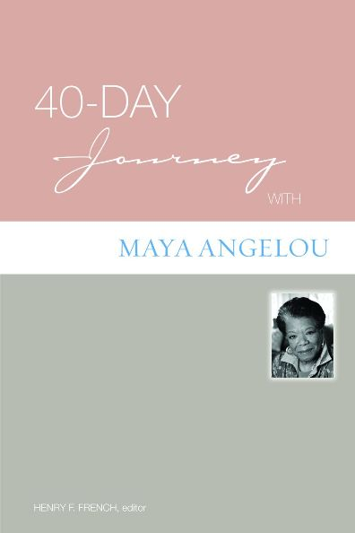 40-Day Journey with Maya Angelou