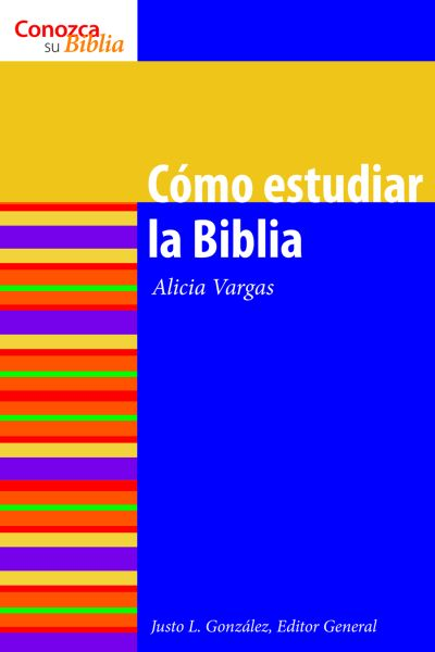 Cómo estudiar la Biblia: How to Study the Bible