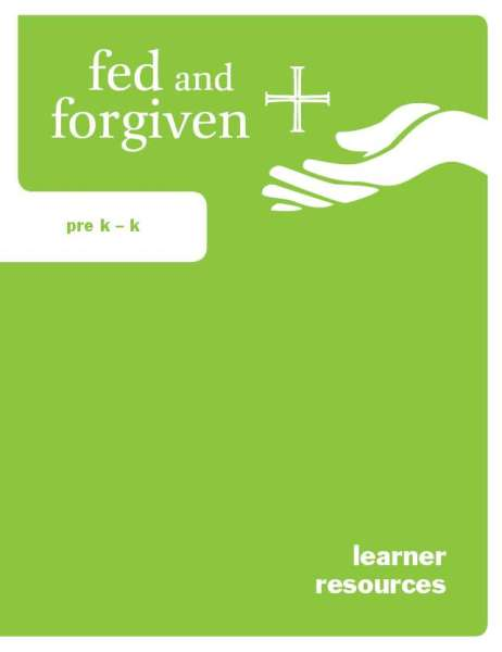Fed and Forgiven: PreK-K Learner Resource: 6 per package