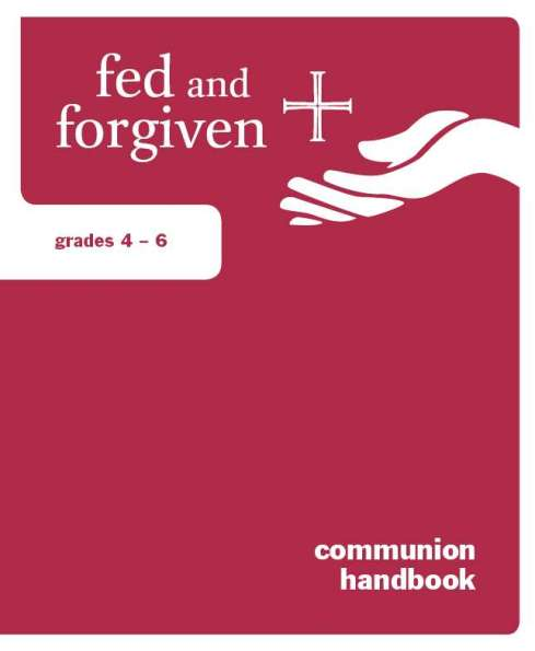 Fed and Forgiven: Grades 4-6 Learner Resource