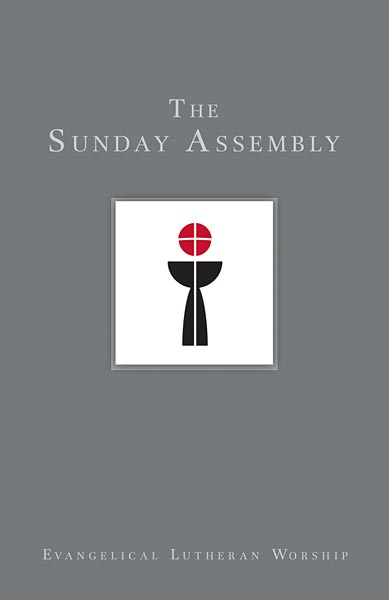 Using Evangelical Lutheran Worship: The Sunday Assembly (Paperback/eBook)