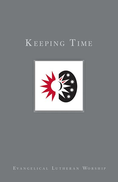 Using Evangelical Lutheran Worship, Vol 3: Keeping Time (Paperback)