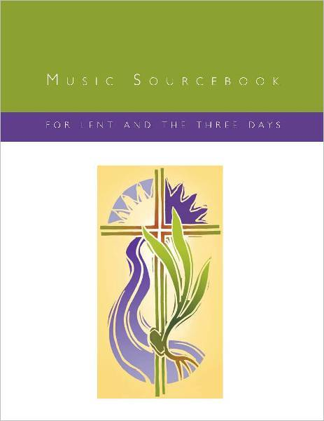 Music Sourcebook for Lent and the Three Days
