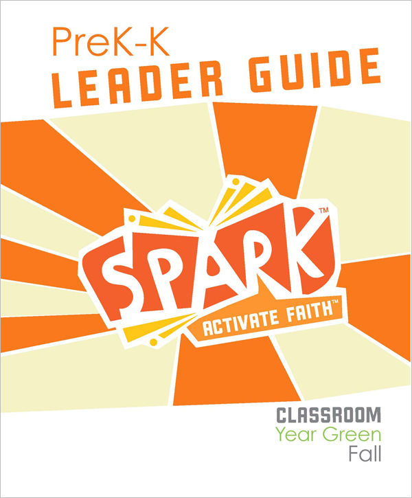 Spark Classroom / Year Green / Fall / PreK-K / Leader Guide