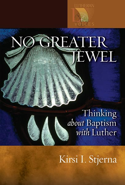 No Greater Jewel: Thinking about Baptism with Luther