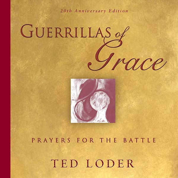 Guerrillas of Grace: Prayers for the Battle, 20th Anniversary Edition