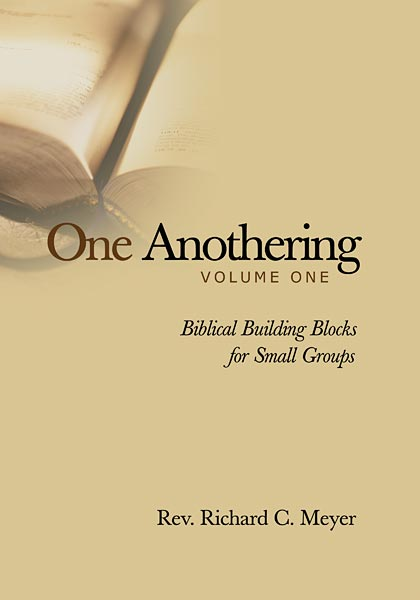 One Anothering, Volume 1: Biblical Building Blocks for Small Groups