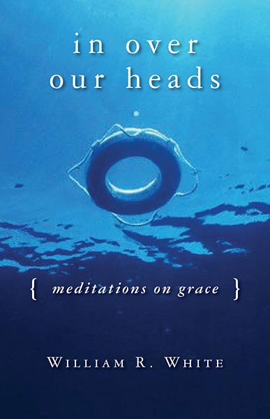 In Over Our Heads: Meditations on Grace