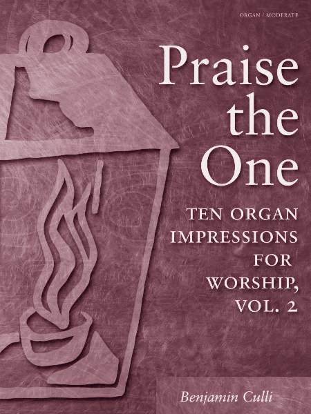 Praise the One: Ten Organ Impressions for Worship, Vol. 2